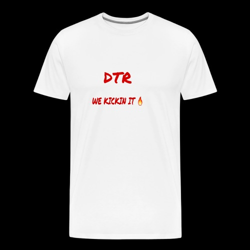 DTR KICKIN IT SHIRT 🔥 - Men's Premium T-Shirt