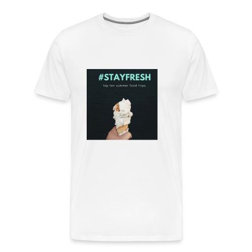 stayfresh - Men's Premium T-Shirt