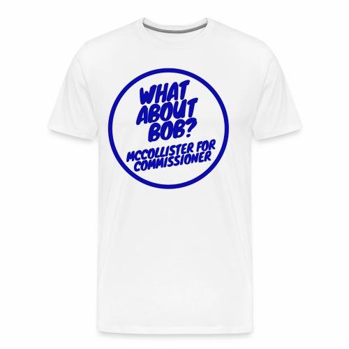 WhatAboutBOB? Campaign Shirt - Men's Premium T-Shirt