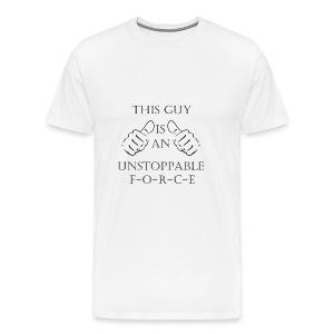 Unstoppable Force - Men's Premium T-Shirt