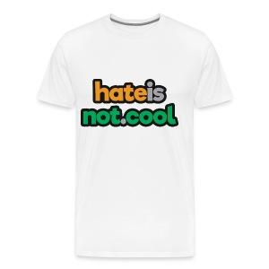 hateisnot cool - Men's Premium T-Shirt