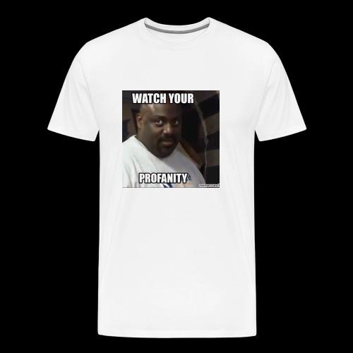 Watch Your Profanity - Men's Premium T-Shirt
