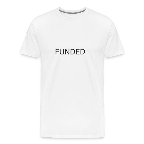 FUNDED Black Lettered T - Men's Premium T-Shirt