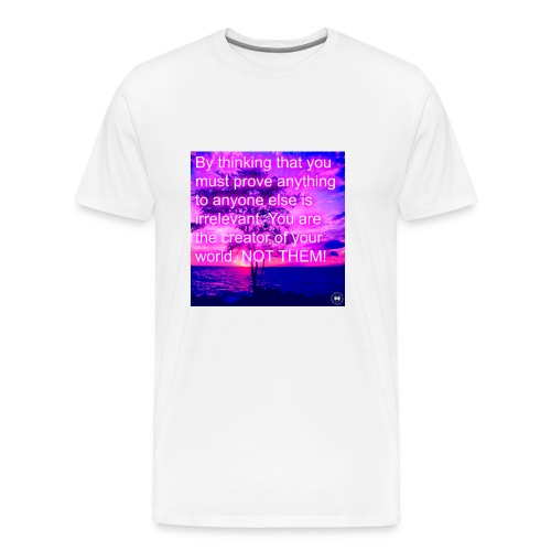 Nothing To Prove - Men's Premium T-Shirt