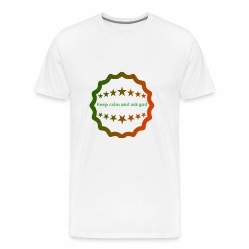 Keep calm and ask god - Men's Premium T-Shirt