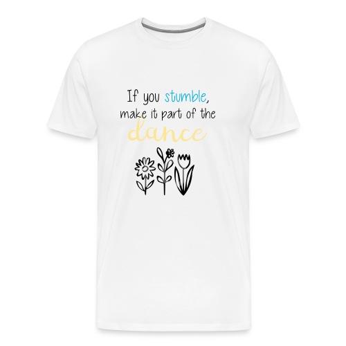 If You Stumble Motivational Design. - Men's Premium T-Shirt