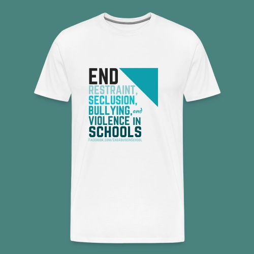 End Abuse in School 2 - Men's Premium T-Shirt
