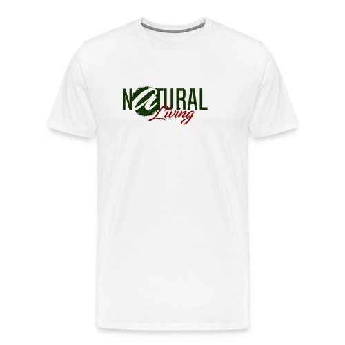 Natural Living - Men's Premium T-Shirt