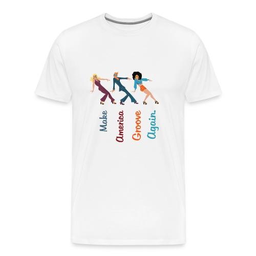 Make America Groove Again - Men's Premium T-Shirt