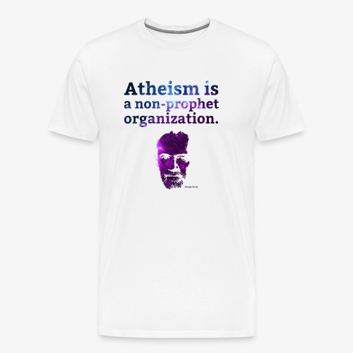 Atheism is a... - George Carlin - Men's Premium T-Shirt