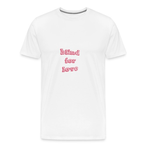 Blindfor love - Men's Premium T-Shirt