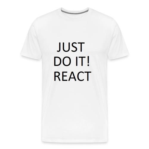 just do it - Men's Premium T-Shirt