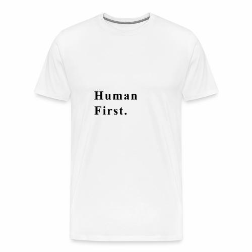 Human First. - Men's Premium T-Shirt