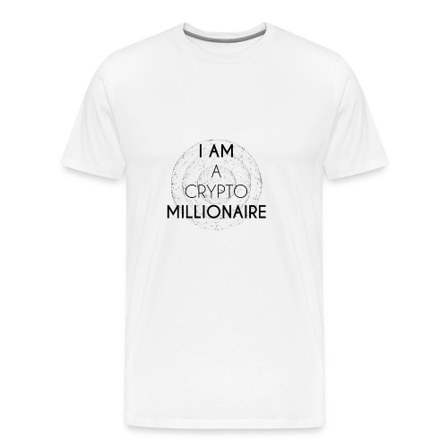 I AM A CRYPTO MILLIONAIRE black edition - Men's Premium T-Shirt