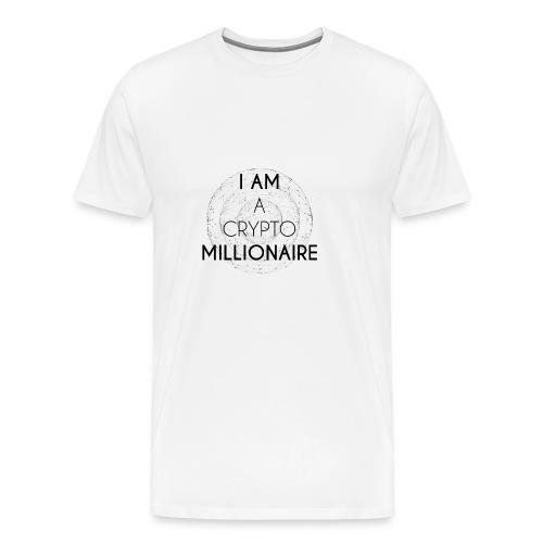 I AM A CRYPTO MILLIONAIRE black edition - Men's Premium T-Shirt