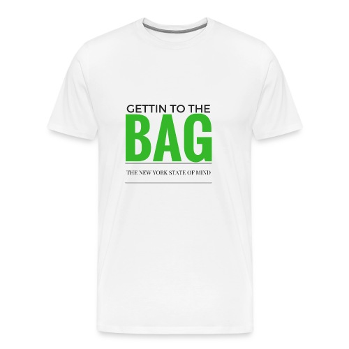 Gettin To The Bag - Mouse Pad - Men's Premium T-Shirt