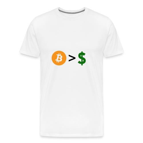 Bitcoin > dollars, Bitcoin over dollars - Men's Premium T-Shirt
