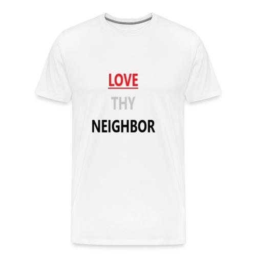Love Neighbor - Men's Premium T-Shirt