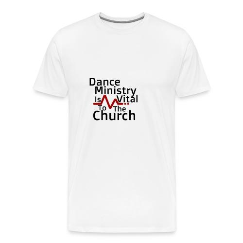 Dance Ministry Is Vital To The Church - Men's Premium T-Shirt