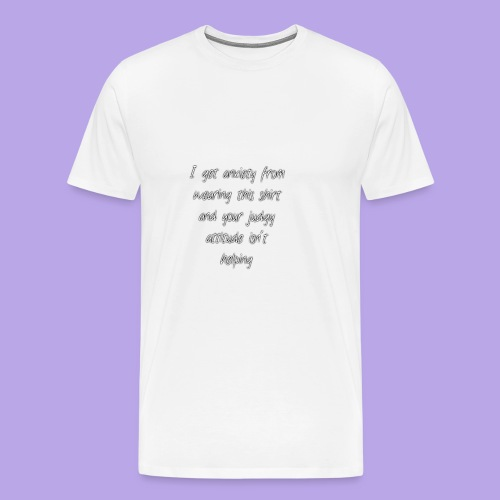Anxiety W/O quote - Men's Premium T-Shirt