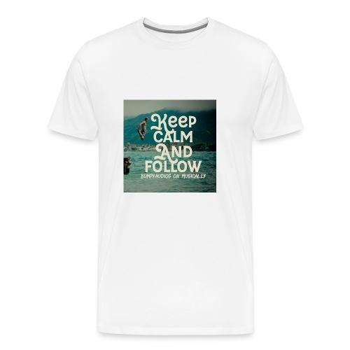 Keep Calm and Follow BumpyAudios on Musical.ly - Men's Premium T-Shirt