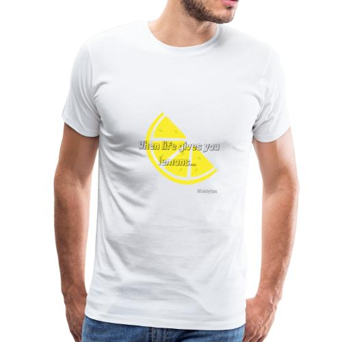 When Life Gives You Lemons - Men's Premium T-Shirt
