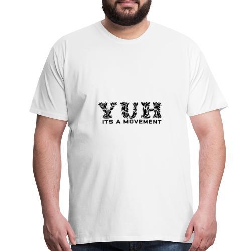 YUH - Its Time - Men's Premium T-Shirt