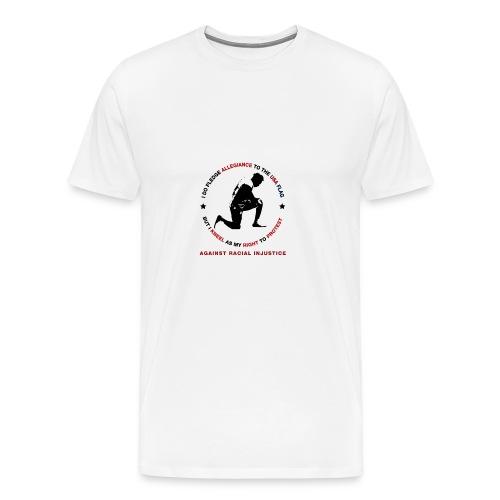 I Pledge Allegiance Against Racial Injustice - Men's Premium T-Shirt