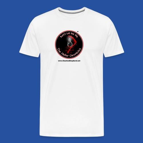 Don't Let Me Die - The Heiler Chronicles - Men's Premium T-Shirt