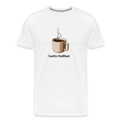 Let's Coffee! (Engrish) - Men's Premium T-Shirt