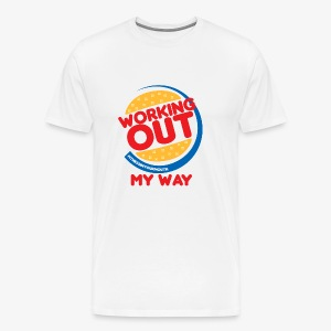 Working Out My Way! - Men's Premium T-Shirt