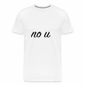 no u - Men's Premium T-Shirt