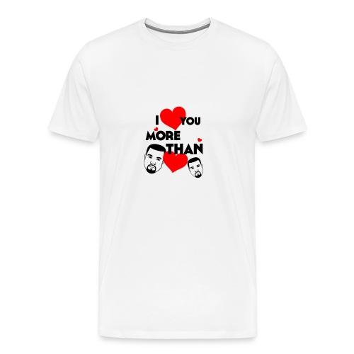 I Love You More Than Kanye Loves Kanye - Men's Premium T-Shirt