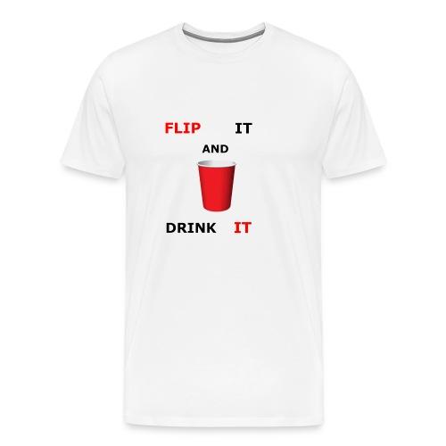 Flip It And Drink It - Men's Premium T-Shirt
