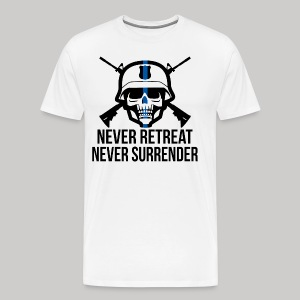 Never Retreat, Never Surrender - Men's Premium T-Shirt