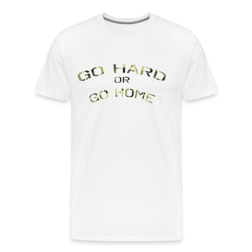 Go hard or go home ! - Men's Premium T-Shirt