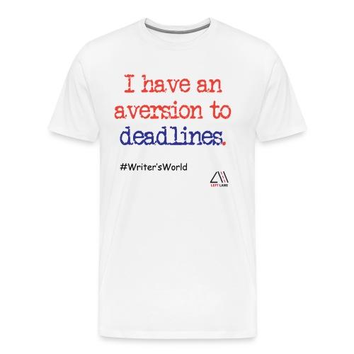 I have aversion to deadlines. - Men's Premium T-Shirt
