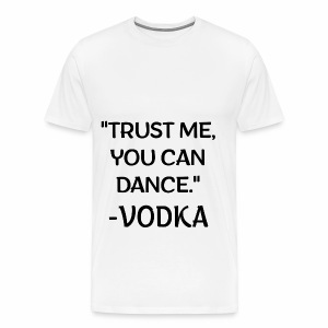 Vodka quote black - Men's Premium T-Shirt