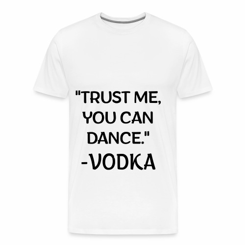 Vodka quote black - Men's Premium T-Shirt