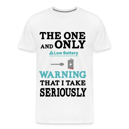the one and only warning that I wake serios - Men's Premium T-Shirt
