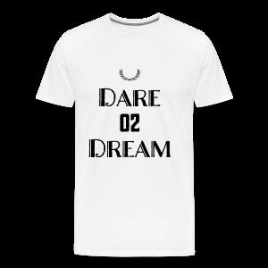 Dare 2 Dream - Men's Premium T-Shirt