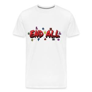 END ALL - Men's Premium T-Shirt