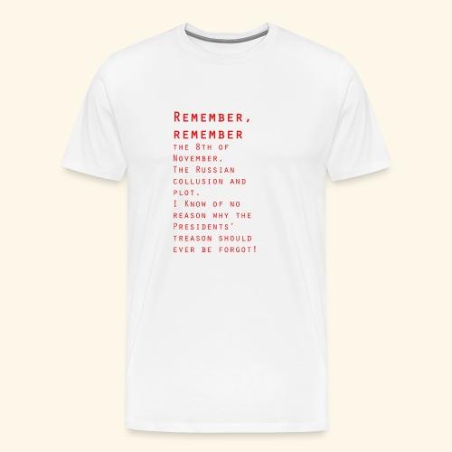 Remember Remember - Men's Premium T-Shirt