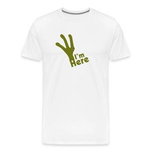 I'M Here - Men's Premium T-Shirt