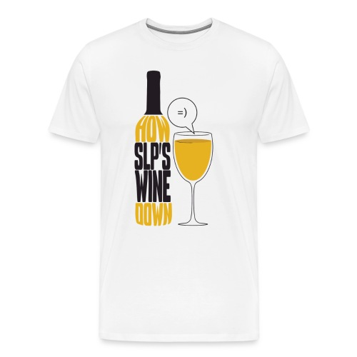 How SLP's wine down - Men's Premium T-Shirt