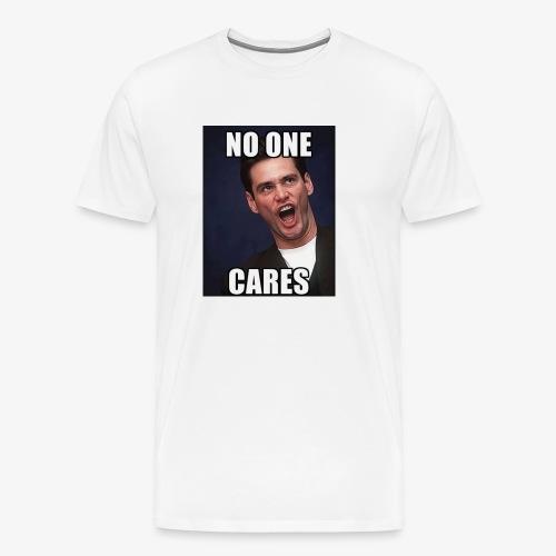 No One Cares - Men's Premium T-Shirt