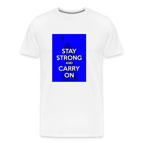 Stay Strong and Carry On - Men's Premium T-Shirt