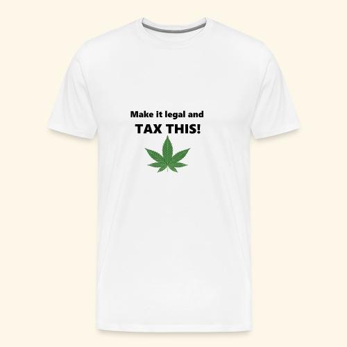 Marijuana - Tax This - Men's Premium T-Shirt