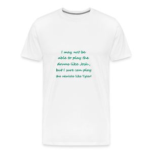 I Sure Can Play The Ukulele Like Tyler! - Men's Premium T-Shirt