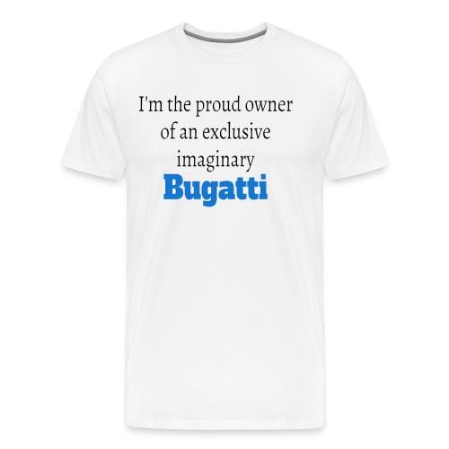 Proud Bugatti Owner Tee Shirt - Men's Premium T-Shirt